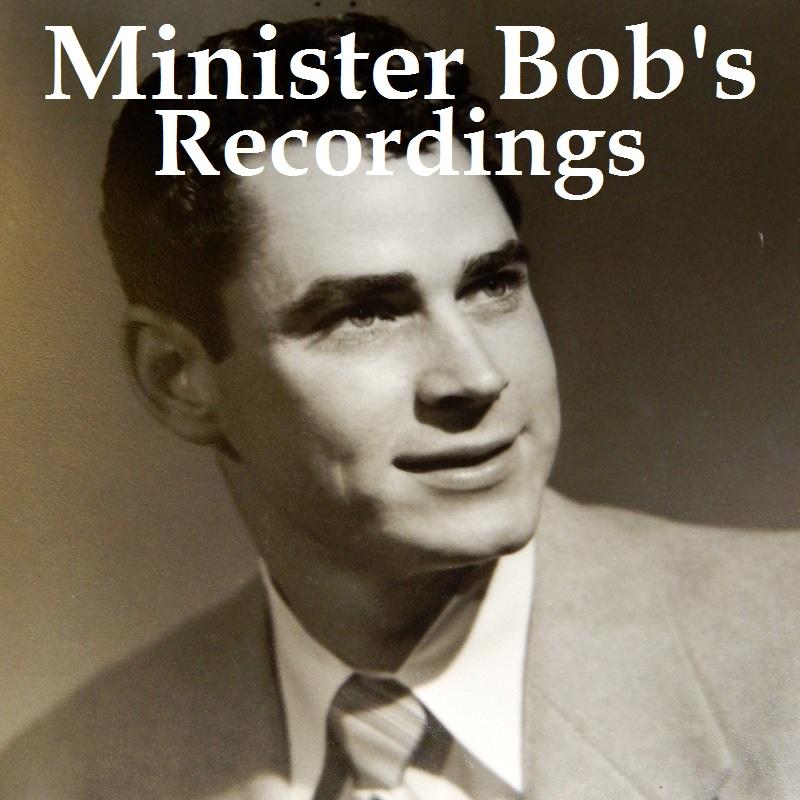 Minister Bob's Recordings